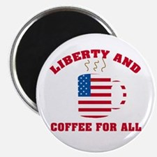 "Liberty & Coffee For All 2.25"" Magnet (10 pack)"