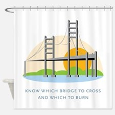 Know Which Bridge To Cross And Which To Burn Showe