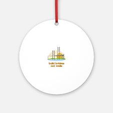 Build Bridges Not Walls Ornament (Round)