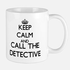 Keep calm and call the Detective Mugs