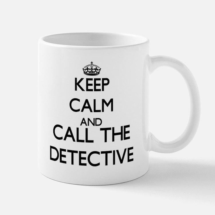 Keep calm and call the Detective Mugs