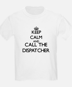 Keep calm and call the Dispatcher T-Shirt