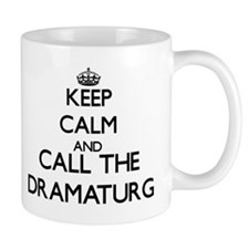 Keep calm and call the Dramaturg Mugs