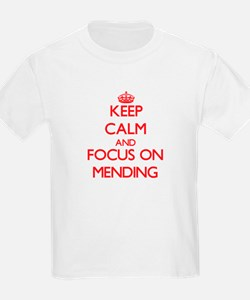 Keep Calm and focus on Mending T-Shirt