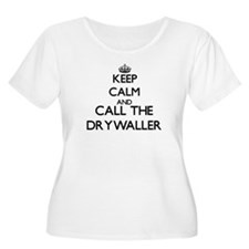 Keep calm and call the Drywaller Plus Size T-Shirt