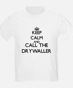 Keep calm and call the Drywaller T-Shirt