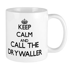 Keep calm and call the Drywaller Mugs