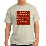 It Ain't Done Until the Smoke Light T-Shirt