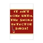 It Ain't Done Until the Smoke Mini Poster Print