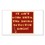 It Ain't Done Until the Smoke Sticker (Rectangular