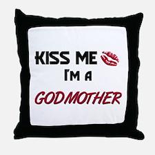Kiss Me, I'm a GODMOTHER Throw Pillow