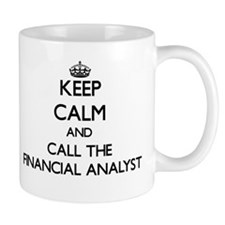 Keep calm and call the Financial Analyst Mugs