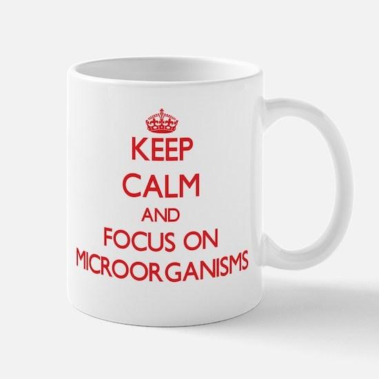 Keep Calm and focus on Microorganisms Mugs