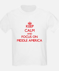 Keep Calm and focus on Middle America T-Shirt