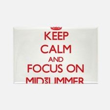 Keep Calm and focus on Midsummer Magnets