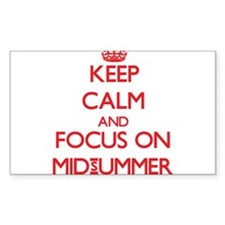 Keep Calm and focus on Midsummer Decal