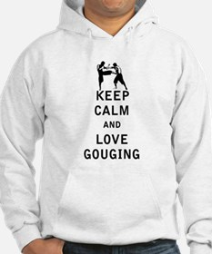 Keep Calm and Love Gouging Hoodie