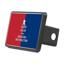 Keep Calm I'm a Gouging Instructor Hitch Cover