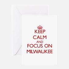Keep Calm and focus on Milwaukee Greeting Cards