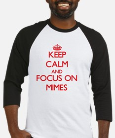 Keep Calm and focus on Mimes Baseball Jersey