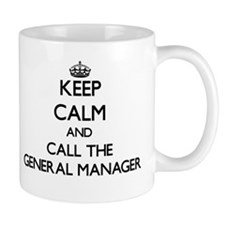 Keep calm and call the General Manager Mugs
