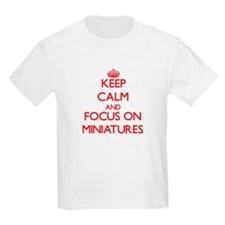 Keep Calm and focus on Miniatures T-Shirt