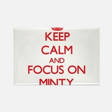 Keep Calm and focus on Minty Magnets