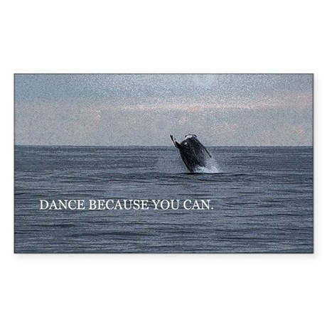 Dance Because You Can Rectangle Sticker