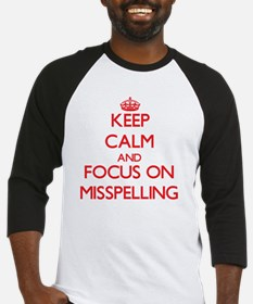 Keep Calm and focus on Misspelling Baseball Jersey