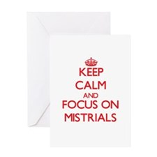 Keep Calm and focus on Mistrials Greeting Cards