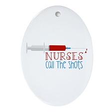 Nurses Call The Shots Ornament (Oval)