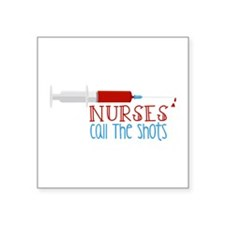 Nurses Call The Shots Sticker