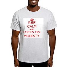 Keep Calm and focus on Modesty T-Shirt