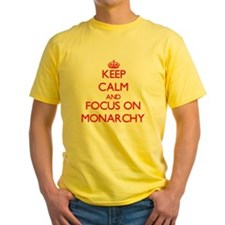 Keep Calm and focus on Monarchy T-Shirt