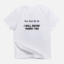 You had me at Infant T-Shirt