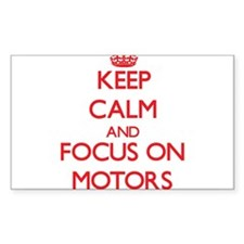 Keep Calm and focus on Motors Decal