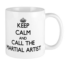 Keep calm and call the Martial Artist Mugs