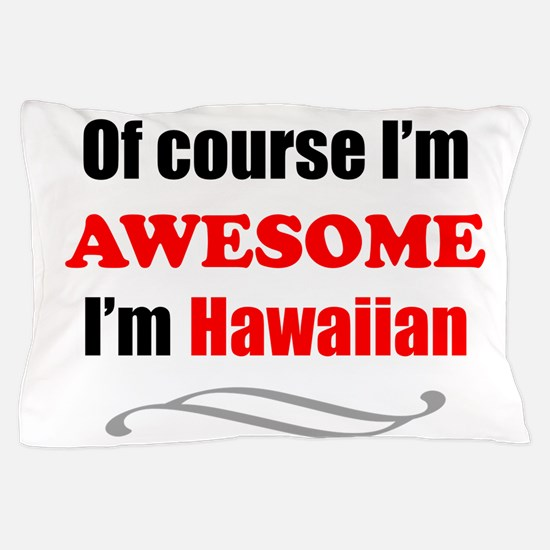 Hawaii Is Awesome Pillow Case