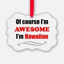 Hawaii Is Awesome Ornament