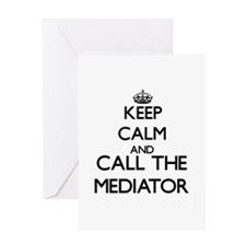 Keep calm and call the Mediator Greeting Cards