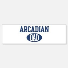 Arcadian dad Bumper Bumper Bumper Sticker