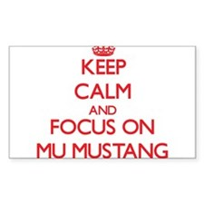 Keep Calm and focus on Mu Mustang Decal