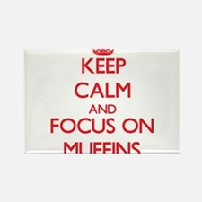 Keep Calm and focus on Muffins Magnets