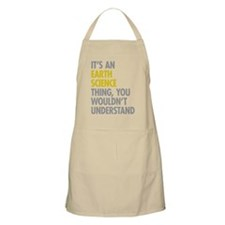 Its An Earth Science Thing Apron