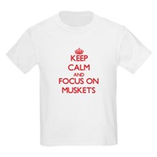Keep Calm and focus on Muskets T-Shirt