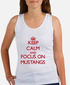 Keep Calm and focus on Mustangs Tank Top