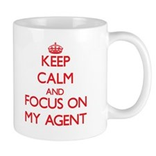 Keep Calm and focus on My Agent Mugs