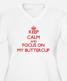 Keep Calm and focus on My Buttercup Plus Size T-Sh