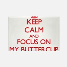 Keep Calm and focus on My Buttercup Magnets