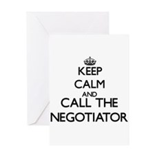 Keep calm and call the Negotiator Greeting Cards